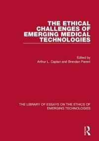 The Ethical Challenges of Emerging Medical Technologies