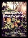 Den asiatiska köksträdgården : Odling & filosofi