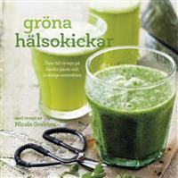 Gröna hälsokickar : över 50 recept på färska juicer och krämiga smoothies