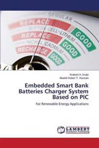 Embedded Smart Bank Batteries Charger System Based on PIC