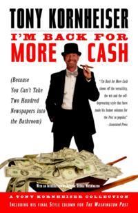 I'm Back for More Cash