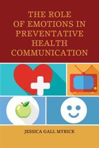 Role of Emotions in Preventative Health Communication