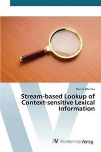 Stream-Based Lookup of Context-Sensitive Lexical Information