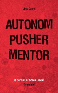 Autonom, pusher, mentor