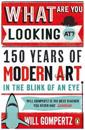 What are you looking at? - 150 years of modern art in the blink of an eye