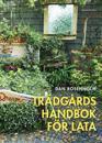 Trädgårdshandbok för lata : 88 tips för den som vill göra så lite som möjligt