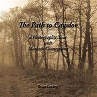 The Path to Cawdor: A Photographic Tour with Macbeth Connections