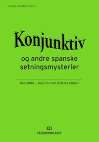 Konjunktiv og andre spanske setningsmysterier