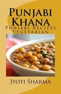 Punjabi Khana: Punjabi Recipes Vegetarian
