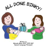 All Done Binky!