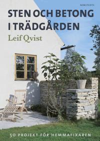 Sten och betong i trädgården : 50 projekt för hemmafixaren