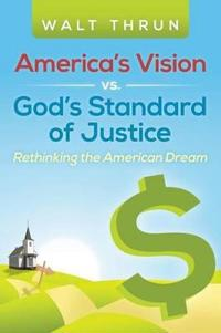 America's Vision Vs. God's Standard of Justice