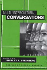Multi/Intercultural Conversations: A Reader Preface by Peter J. McLaren