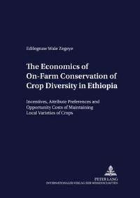 The Economics of On-Farm Conservation of Crop Diversity in Ethiopia