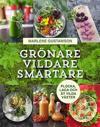 Grönare, vildare, smartare : plocka, laga och ät vilda växter
