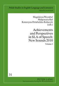 Achievements and Perspectives in Sla of Speech: New Sounds 2010: Volume I