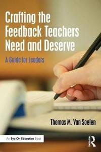 Crafting the Feedback Teachers Need and Deserve: A Guide for Leaders