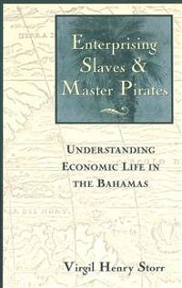 Enterprising Slaves and Master Pirates