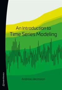 An Introduction to Time Series Modeling