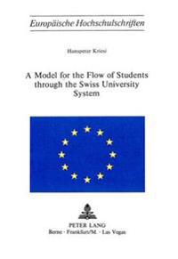 A Model for the Flow of Students Through the Swiss University System