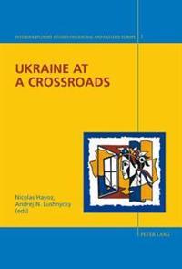Ukraine at a Crossroads