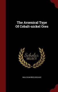 The Arsenical Type of Cobalt-Nickel Ores
