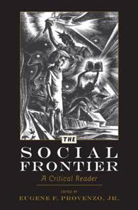 The Social Frontier: A Critical Anthology