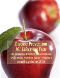 Disease Prevention: 101 Life Saving Facts
