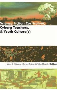 Science Fiction Curriculum, Cyborg Teachers, and Youth Cultures