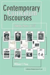 Contemporary Curriculum Discourses: Twenty Years of Jct- Second Printing
