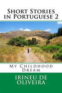 Short Stories in Portuguese 2: My Childhood Dream