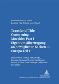 Transfer of Title Concerning Movables/eigentumsübertragung an Beweglichen Sachen in Europa Teil