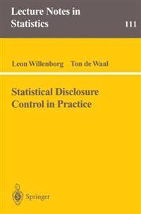 Statistical Disclosure Control in Practice