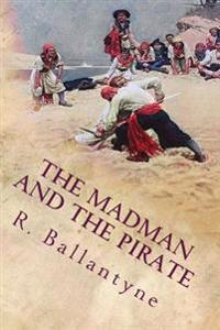 The Madman and the Pirate: Illustrated