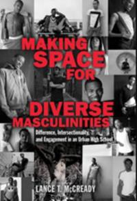Making Space for Diverse Masculinities: Difference, Intersectionality, and Engagement in an Urban High School