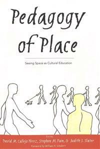 Pedagogy of Place: Seeing Space as Cultural Education