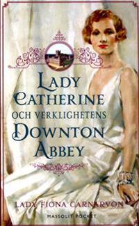 Lady Catherine och verklighetens Downton Abbey