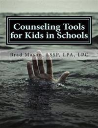 Counseling Tools for Kids in Schools: Counselor and Lssp Ready-Set-Go Forms and Techniques