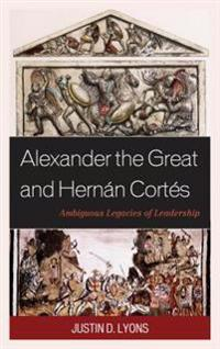 Alexander the Great and Hernan Cortes