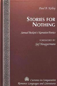 Stories for Nothing: Samuel Beckett's Narrative Poetics