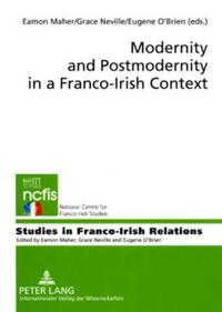 Modernity and Postmodernity in a Franco-Irish Context