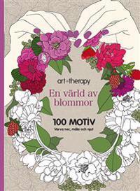 En värld av blommor : 100 motiv - varva ner, måla och njut
