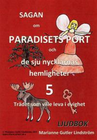 Sagan om Paradisets port 5. Trädet som ville leva i evighet