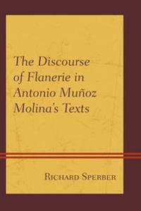 Discourse of Flanerie in Antonio Munoz Molina's Texts