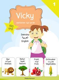 Vicky upptäcker nya språk : svenska / arabiska / engelska