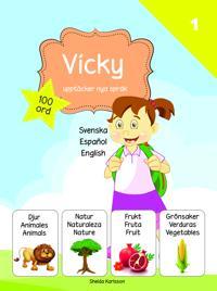 Vicky upptäcker nya språk : svenska / spanska / engelska