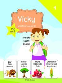 Vicky upptäcker nya språk : svenska / finska / engelska