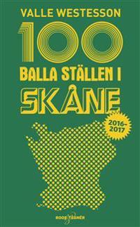 100 balla ställen i Skåne : 2016-2017