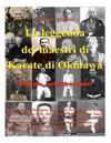 La Leggenda Dei Maestri Di Karate Di Okinawa - Deluxe Edition: Biografie, Curiosita E Misteri