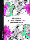 Mandalas y Otros Dibujos Zen Para Colorear